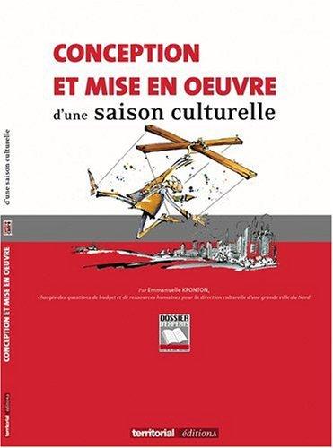 9782352951018: Conception et mise en oeuvre d'une saison culturelle (French Edition)