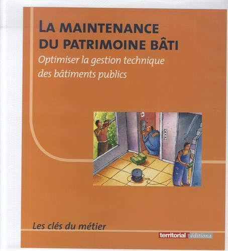 9782352951629: La maintenance du patrimoine bâti : Optimiser la gestion technique des bâtiments publics