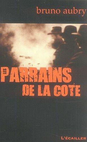 9782352990109: Les parrains de la Côte : 100 ans de caïdat en Provence