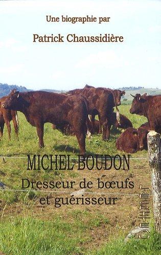 9782353030248: Michel Boudon : Dresseur de boeufs et guérisseur