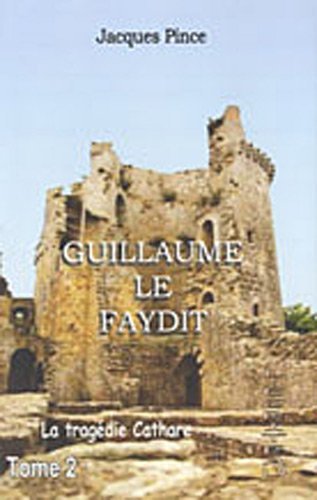 9782353030385: Guillaume le Faydit : La trag�die cathare Tome 2