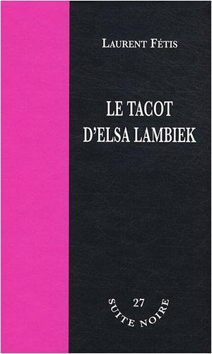 Le Tacot d'Elsa Lambiek (Suite Noire): Laurent Fétis