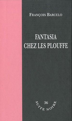 Fantasia chez les Plouffe (Suite Noire): François Barcelo