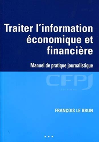Traiter l'information économique et financière (French Edition): ...
