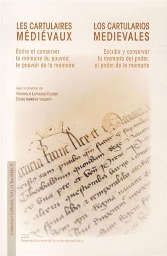 9782353110353: Les cartulaires médiévaux : Ecrire et conserver la mémoire du pouvoir, le pouvoir de la mémoire