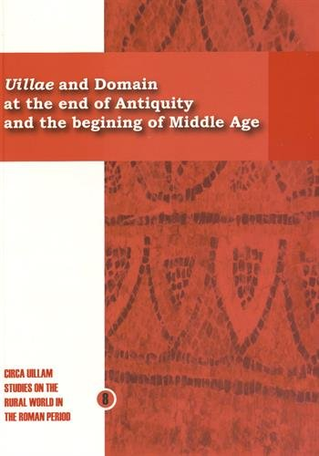 9782353110612: Villae and Domain at the end of Antiquity and the begining of Middle Age : How do rural societies respond to their changing times ?