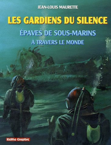 9782353130030: Les gardiens du silence : Epaves de sous-marins à travers le monde
