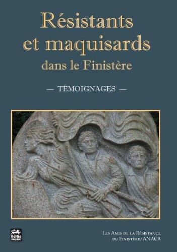 9782353130306: Resistants et Maquisards Dans le Finistere (French Edition)