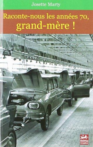 Raconte-Nous les Annees 70 Grand-Mere !: Marty Josette