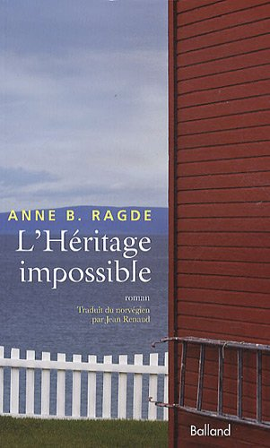 L'Héritage impossible (French Edition): Anne B. Ragde