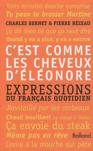 9782353150861: C'EST COMME LES CHEVEUX D'ÉLÉONORE. Expressions du français quotidien: 1