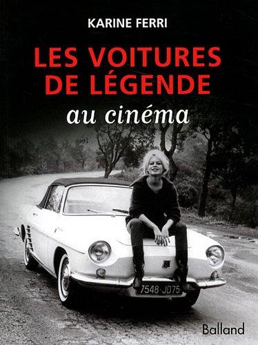 9782353151042: Les voitures de légende au cinéma