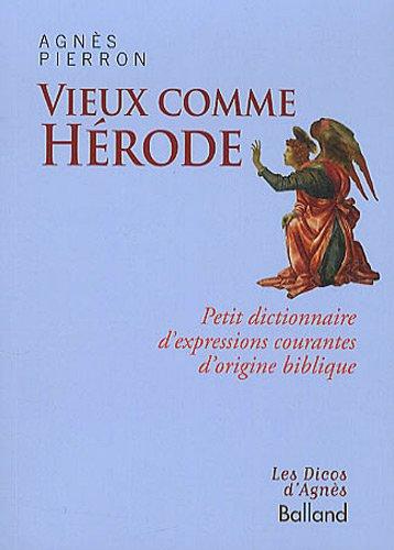 9782353151387: Vieux comme Hérode : Petit dictionnaire d'expressions courantes d'origine biblique