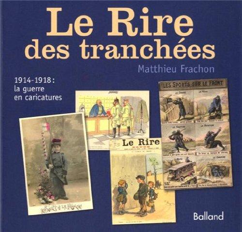 9782353152186: Le Rire des tranchées : 1914-1918 : la guerre en caricatures
