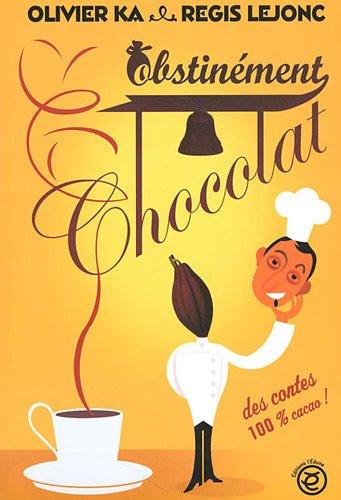 9782353190676: Obstinément chocolat