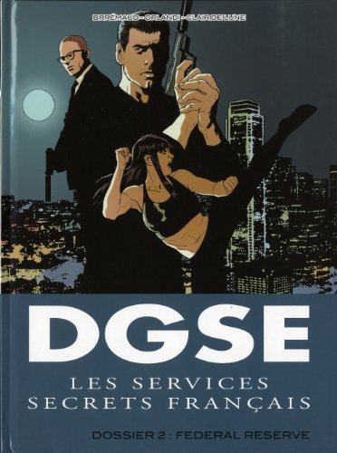 9782353252312: DGSE Les services secrets français, Tome 2 : Dossier 2 : Federal Reserve