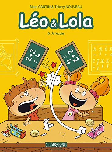 9782353254552: L�o et Lola, Tome 6 : A l'�cole