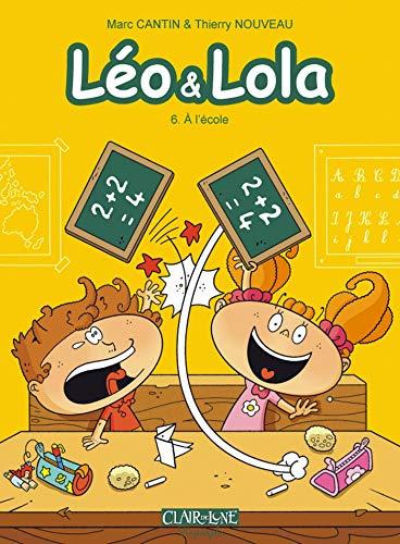 9782353254552: Léo et Lola T6 : a l'Ecole
