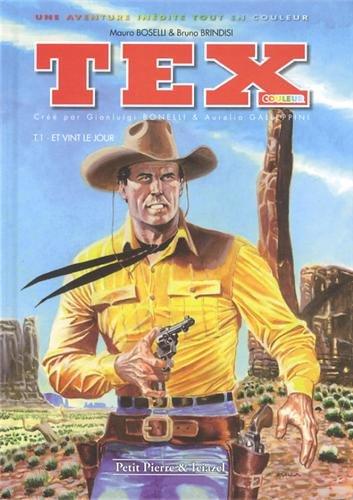 9782353255160: Tex couleur, Tome 1 : Et vint le jour (Petit Pierre et Ieiazel)