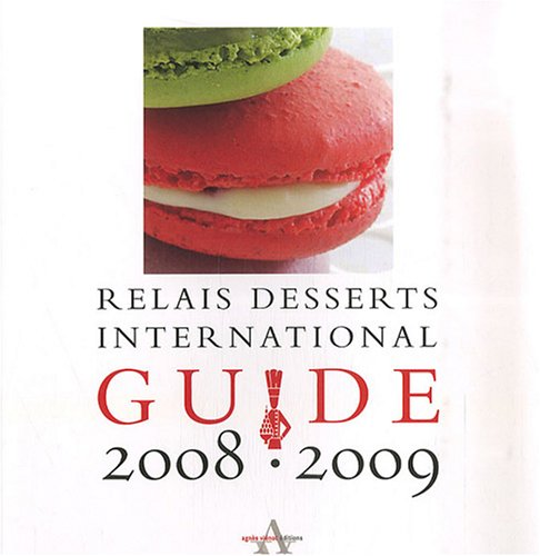 9782353260041: Guide Relais Desserts international (French Edition)