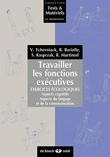 TRAVAILLER LES FONCTIONS EXECUTIVES: PACK 2VOLUMES