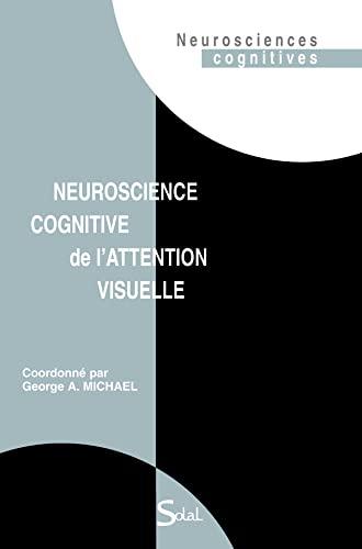 9782353270385: Neuroscience cognitive de l'attention visuelle
