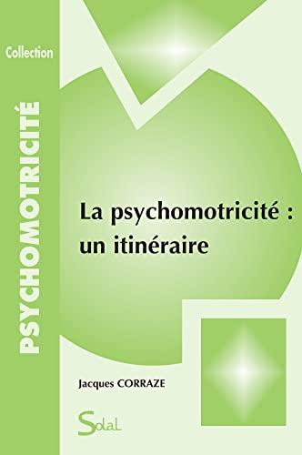9782353270651: La psychomotricité : un itinéraire