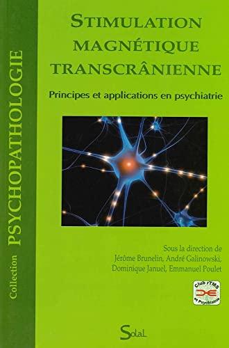 9782353270699: Stimulation magn�tique transcr�nienne : Principes et applications en psychiatrie