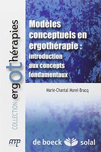 MODELES CONCEPTUELS EN ERGOTHERAPIE: MOREL BRACQ