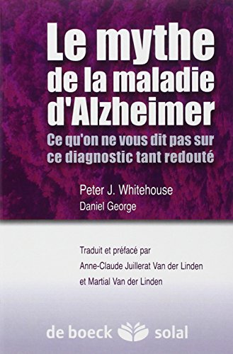 MYTHE DE LA MALADIE D ALZHEIMER -LE-: WHITHEHOUSE