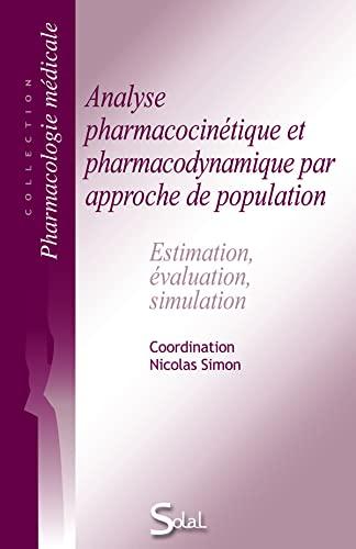 9782353270972: Analyse pharmacocinétique et pharmacodynamique par approche de population : Estimation, évaluation, simulation
