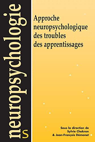 9782353270996: Approche neuropsychologique des troubles des apprentissages (French Edition)