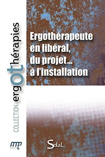9782353271405: Ergotherapeute en Liberal, du Projet a l'Installation