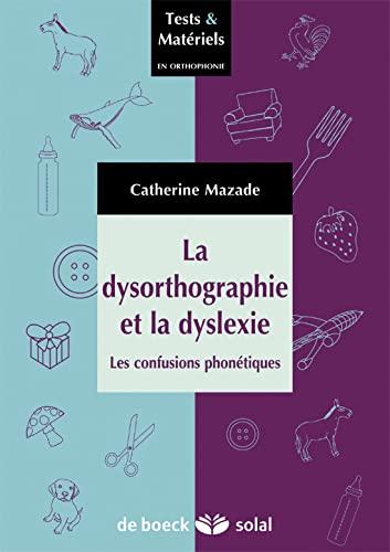 9782353271573: La dysorthographie et la dyslexie