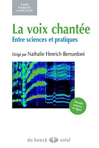 9782353272426: La voix chantée : Entre sciences et pratiques