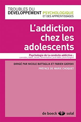9782353272440: L'addiction chez les adolescents jeux video, alcool, drogues...de l'assuetude a l'addiction