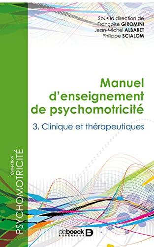9782353273096: Manuel d'enseignement de psychomotricit� : Tome 3, Clinique et th�rapeutiques