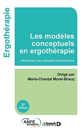 9782353273775: Les modèles conceptuels en ergothérapie : Introduction aux concepts fondamentaux