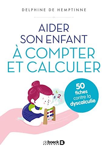 9782353273836: Aider son enfant à compter et à calculer : 50 fiches contre la dyscalculie