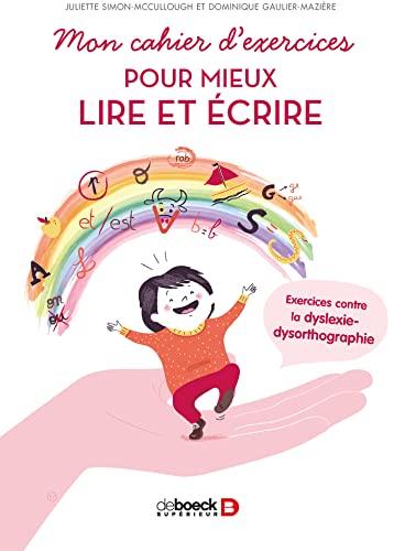 9782353274055: Mon cahier d'exercices pour mieux lire et écrire : Exercices contre la dyslexie-dysorthographie