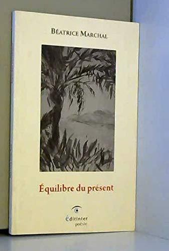 Équilibre du Present: Beatrice Marchal