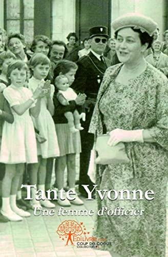 Tante Yvonne : Une femme d'officier (Coup: Florence d' Harcourt
