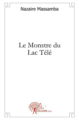 9782353354511: Le Monstre du Lac Tele (French Edition)