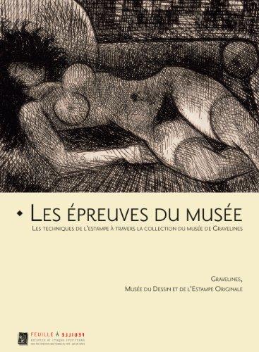 9782353400164: Les epreuves du musee: Les techniques de l'estampe a travers la collection du Musee de Gravelines (French Edition)