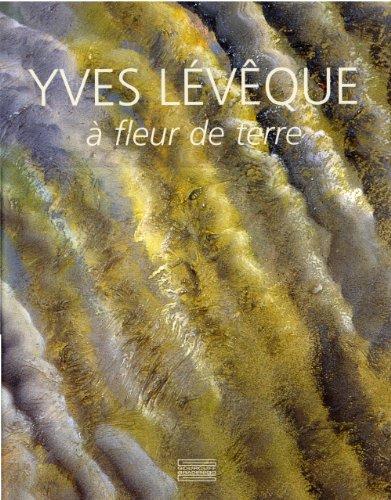 Yves Leveque: A fleur de terre: Viatte, Germain