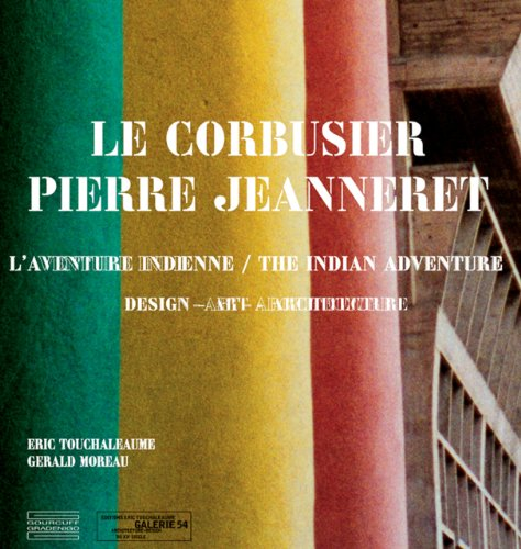 9782353400997: Le Corbusier, Pierre Jeanneret: L'aventure Indienne = the Indian Adventure : Design, Art, Architecture
