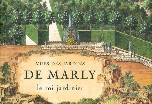 Vues des jardins de Marly (French Edition): Collectif