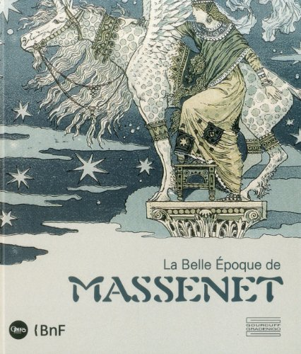 Massenet and the Belle Epoque (French) (French Edition): Mathias Auclair and Christophe Ghristi