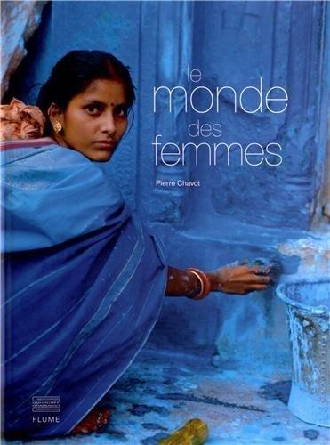 MONDE DES FEMMES (LE): CHAVOT PIERRE