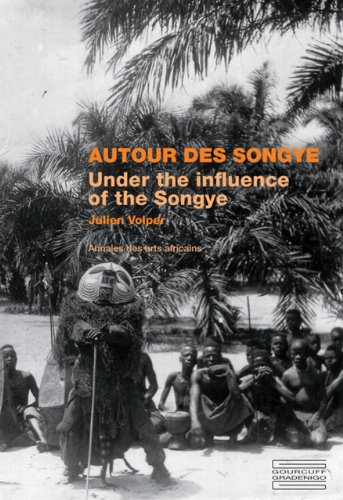 Autour des Songye : Annales des arts africains //// Under the Influence of Songye ----------- [ B...